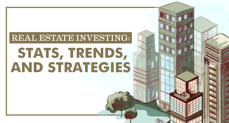 Real Estate Investing: Stats, Trends, and Strategies